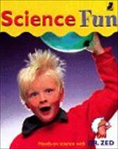 Science Fun: Hands-On Science with Dr. Zed - Penrose, Gordon