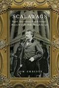 Scalawags: Rogues, Roustabouts, Wags & Scamps - Brazen Ne'er-Do-Wells Through the Ages