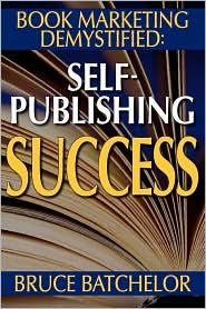 Book Marketing Demystified - Bruce T Batchelor
