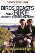 Birds, Beasts and a Bike Under the Southern Cross: Two Canadian Naturalists Camping Rough in New Zealand and Australia in the 1950s