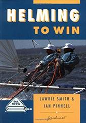 Helming to Win - Smith, Lawrie / Smith, Laurie / Pinne, Ian