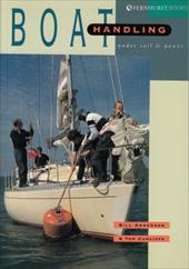 Boat Handling Under Sail and Power - Anderson, Bill / Cunliffe, Tom