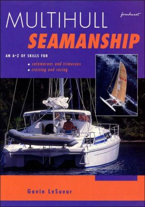 Multihull Seamanship: An A-Z of Skills for Catamarans and Trim