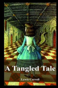 A Tangled Tale Lewis Carroll Author