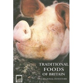 Traditional Foods of Britain: An Inventory - Laura Mason,Catherine Brown