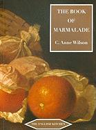 The Book of Marmalade (The English Kitchen)
