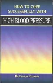 High Blood Pressure - Duncan Dymond, Barbara Vesey (Editor)