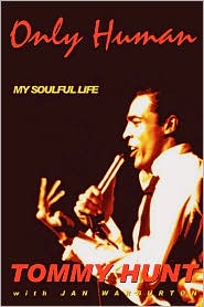 Only Human - My Soulful Life - Tommy Hunt