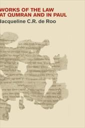Works of the Law at Qumran and in Paul - de Roo, Jacqueline C. R.