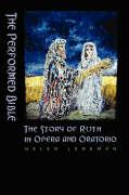 The Performed Bible: The Story of Ruth in Opera and Oratorio