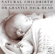 Natural Childbirth - Grantly Dick-Read