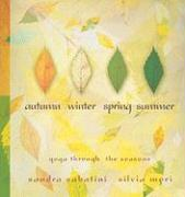 Autumn, Winter, Spring, Summer: Yoga Through the Seasons