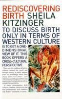 Rediscovering Birth - Kitzinger, Sheila