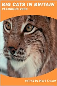 Big Cats In Britain Yearbook 2008 - Mark Fraser (Editor)