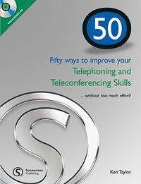 Fifty ways to improve your Telephoning and Teleconferencing Skills