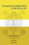 Mystical and Magical Paths of Self and Not-Self, Volume One