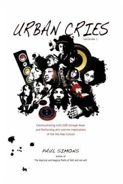 Urban Cries, Volume One, Communicating with God Through Music & Performing Arts - Simons, Paul