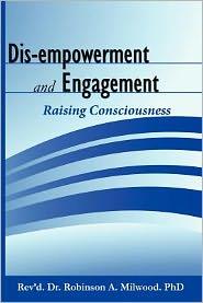 Dis-Empowerment and Engagement: Raising Consciousness