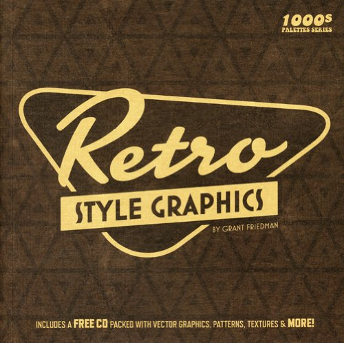 Retro Style Graphics (1000s of Style Palettes) - Grant Friedman