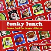 Funky Lunch: Happy Food for Happy Children - Northeast, Mark