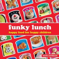 Funky Lunch: Happy Food for Happy Children