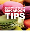 The Little Book of Macaroon Tips - Meg Avent