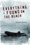 Everything I Found On the Beach - Jones, Cynan