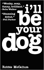 I'Ll Be Your Dog - Robbie Mccallum