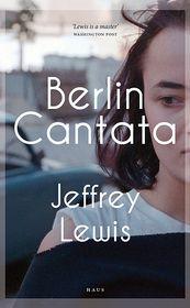 Berlin Cantata - Jeffrey Lewis
