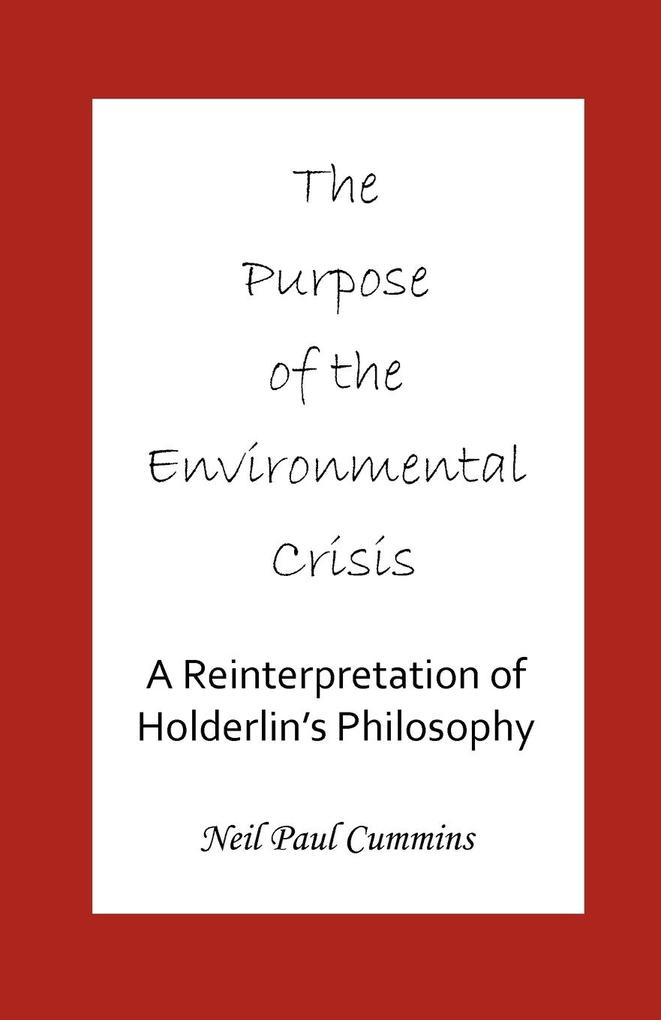 The Purpose of the Environmental Crisis als Taschenbuch von Neil Paul Cummins - Cranmore Publications