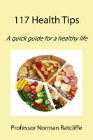 117 Health Tips: A Quick Guide for a Healthy Life