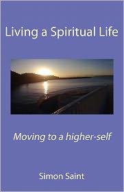 Living A Spiritual Life - Simon Saint