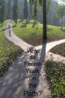 Why Do People Walk on the Path?