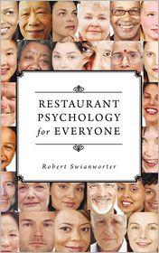 Restaurant Psychology For Everyone - Robert Swianworter