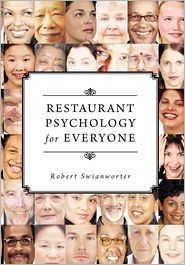 Restaurant Psychology For Everyone - Robert Swianworter