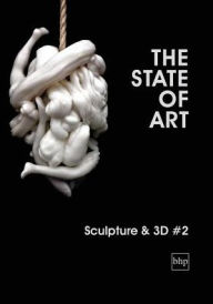 The State of Art - Sculpture & 3D #2
