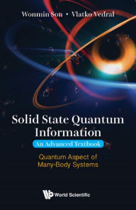 Solid State Quantum Information -- An Advanced Textbook: Quantum Aspect of Many-Body Systems