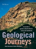 Geological Journeys: A traveller's guide to South Africa's rocks and landforms - Norman, Nick