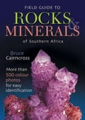 Field Guide to Rocks & Minerals of Southern Africa - Cairncross, Bruce
