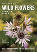 Field Guide to Wild Flowers of South Africa - John Manning