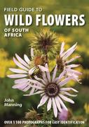 Manning, John: Field Guide to Wild Flowers of South Africa