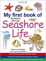 My First Book of Southern African Seashore Life (PagePerfect NOOK Book) - Roberta Griffiths, Judy Mare (Illustrator)