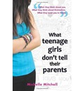 What Teenage Girls Don't Tell Their Parents - Michelle Mitchell