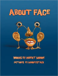 About Face Robert Moore Author