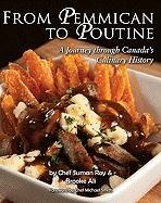From Pemmican to Poutine: A Journey Through Canada's Culinary History