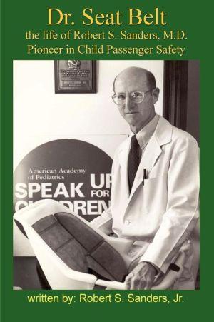 Dr. Seat Belt - Robert S Jr Sanders