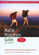 Maine Mountain Guide: The Hiking Trails of Maine Featuring Baxter State Park [With Fold-Out Map of Maine]