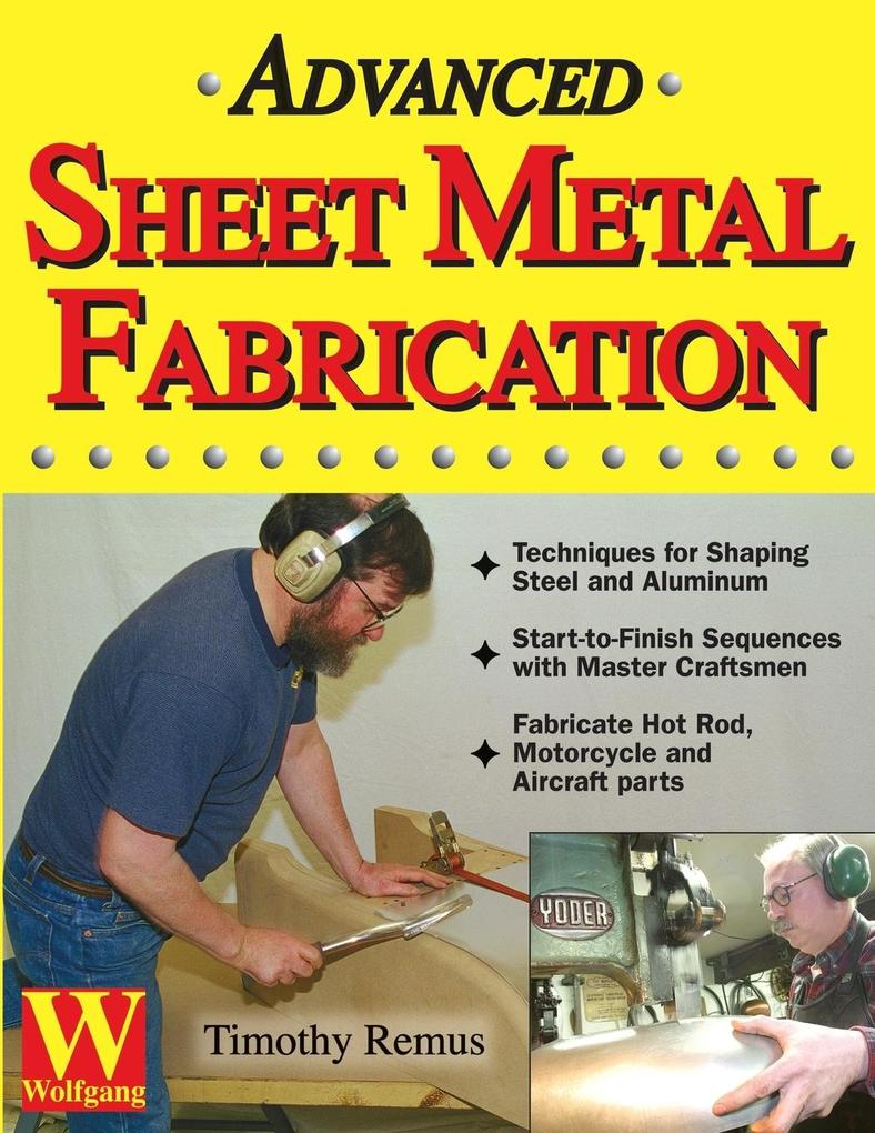 Advanced Sheet Metal Fabrication als Buch von Timothy Remus - Wolfgang Publications