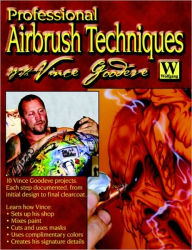 Professional Airbrush Techniques with Vince Goodeve - Vince Goodeve