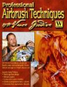 Professional Airbrush Techniques: With Vince Goodeve